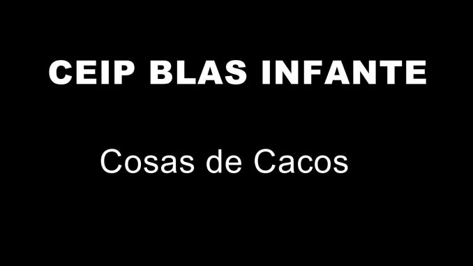 CEIP BLAS INFANTE - COSAS DE CACOS.mpg_20190704135018