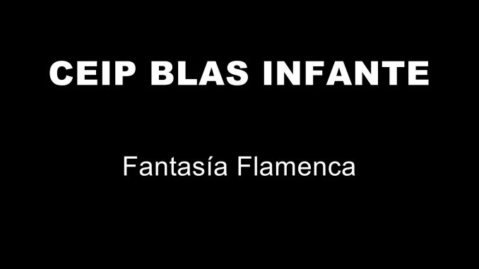 CEIP BLAS INFANTE - FANTASIA FLAMENCA.mpg_20190704135022