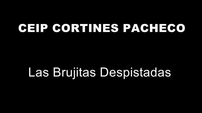 `CEIP CORTINES PACHECO - LAS BRUJITAS DESPISTADAS.mpg_20190702132947
