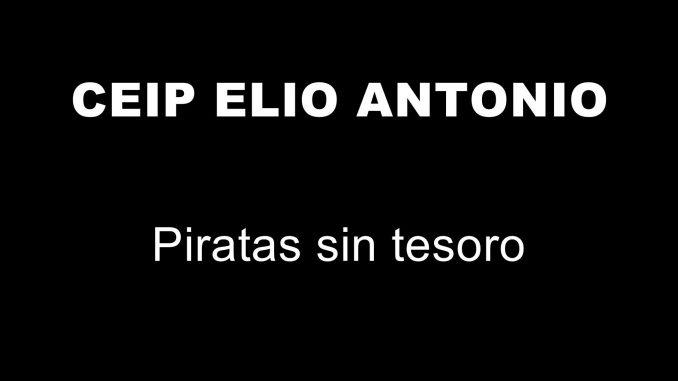 CEIP ELIO ANTONIO - PIRATAS SIN TESORO.mpg_20190702132942